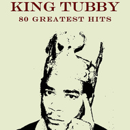 King Tubby - 80 Greatest Hits King Tubby