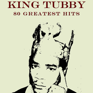 Albumcover King Tubby - 80 Greatest Hits King Tubby