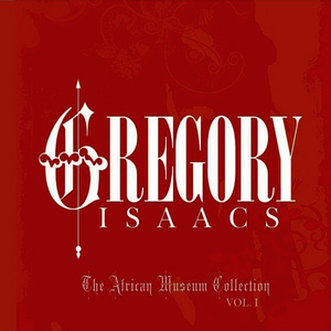 Albumcover Gregory Isaacs - The African Museum & Tad's Collection Vol. 1