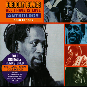 Albumcover Gregory Isaacs - All I Have is Love Anthology 1968-1995