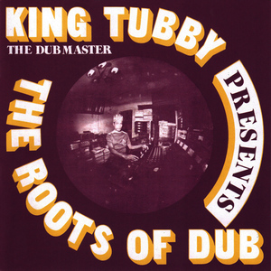Albumcover King Tubby - Presents The Roots Of Dub