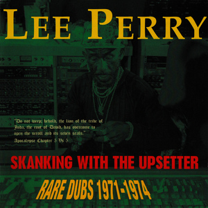 "Albumcover Lee ""Scratch"" Perry - Skanking With The Upsetter (Rare Dubs 1971-1974)"