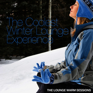 Albumcover Various Artists - The Coolest Winter Lounge Experience (The Lounge Warm Sessions)