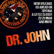 Dr John - American Anthology: Dr. John