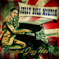 Albumcover Jelly Roll Morton - Greatest Jazz Hits