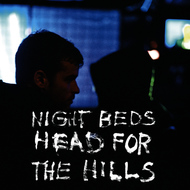 Night Beds - Head For The Hills
