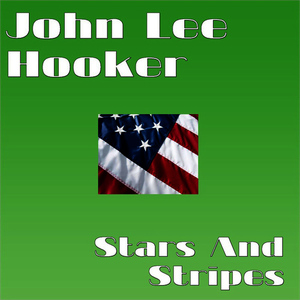 Albumcover John Lee Hooker - Stars And Stripes