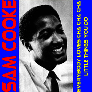 Albumcover Sam Cooke - Everybody Loves Cha Cha Cha