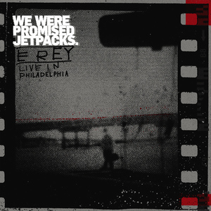 Albumcover We Were Promised Jetpacks - E Rey - Live in Philadelphia