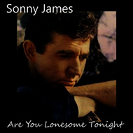 Sonny James - Are You Lonesome Tonight