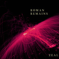 Roman Remains - Zeal