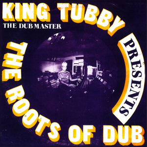 Albumcover King Tubby - The Roots Of Dub