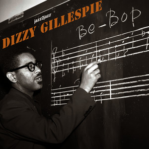 Albumcover Dizzy Gillespie - Be-Bop - Now Is Forever