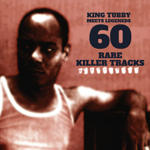 Albumcover King Tubby - King Tubby Meets Reggae Legends - 60 Rare Killer Tracks