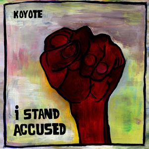 Albumcover Koyote - I Stand Accused