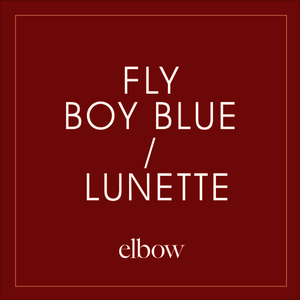Albumcover Elbow - Fly Boy Blue / Lunette