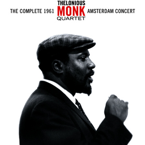 Albumcover Thelonious Monk - The Complete 1961 Amsterdam Concert (with Charlie Rouse)