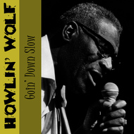 Albumcover Howlin' Wolf - Goin' Down Slow