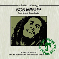 Bob Marley - Coleção Anthology - Soul Shake Down Party