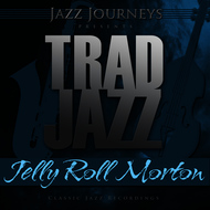 Albumcover Jelly Roll Morton - Jazz Journeys Presents Trad Jazz - Jelly Roll Morton