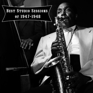 Albumcover Charlie Parker - Best Studio Sessions of 1947-1948