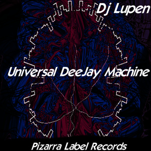 Albumcover DJ Lupen - Universal Deejay Machine
