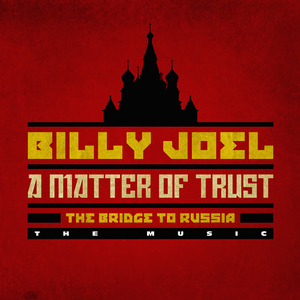 Albumcover Billy Joel - A Matter of Trust - The Bridge to Russia: The Music (Live)