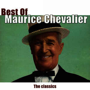 Albumcover Maurice Chevalier - Best of Maurice Chevalier (The Classics)