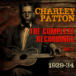 Albumcover Charley Patton - The Complete Recordings 1929-34, Vol. 2