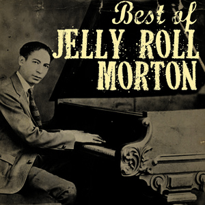 Albumcover Jelly Roll Morton - The Best of Jelly Roll Morton