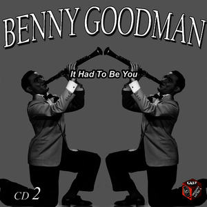 Albumcover Benny Goodman - It Had to Be You Volume 2
