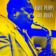 Albumcover Charlie Parker - Bird Plays the Blues