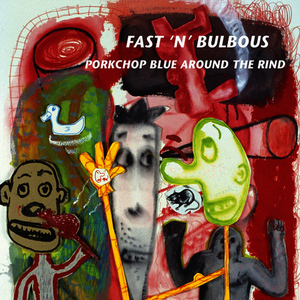 Albumcover Fast 'n' Bulbous: The Captain Beefheart Project - Pork Chop Blue Around the Rind