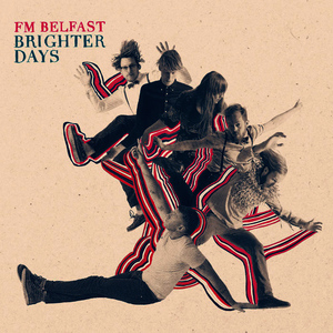 Albumcover FM Belfast - Brighter Days