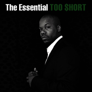 Albumcover Too $hort - The Essential Too $hort (Explicit)