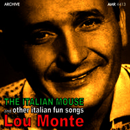 LOU MONTE - Pepino, The Italian Mouse and Other Italian Fun Songs