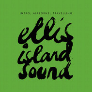 ELLIS ISLAND SOUND - Intro, Airborne, Travelling EP