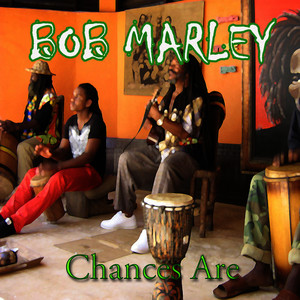 Albumcover Bob Marley - Chances Are