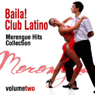 Albumcover Various Artists - Baila! Club Latino, Vol. 3 (Merengue Hits Collection)