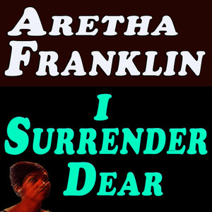 Albumcover Aretha Franklin - I Surrender Dear