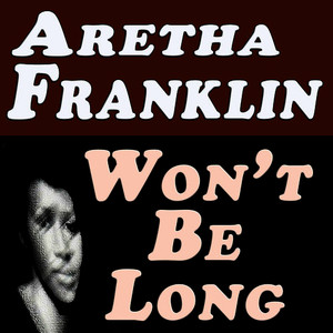 Albumcover Aretha Franklin - Won't Be Long