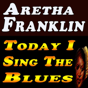 Albumcover Aretha Franklin - Today I Sing The Blues