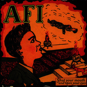 Albumcover AFI - Shut Your Mouth And Open Your Eyes