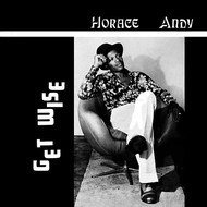 Horace Andy - Get Wise