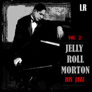 Albumcover Jelly Roll Morton - His Jazz, Vol. 2