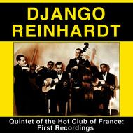 Albumcover Django Reinhardt - Quintet of the Hot Club of France: First Recordings (feat. Stephane Grappelli) [Bonus Track Version]
