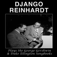 Albumcover Django Reinhardt - Django Reinhardt Plays the George Gershwin & Duke Ellington Songbooks (Bonus Track Version)