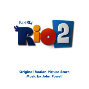 Albumcover John Powell - Rio 2 (Original Motion Picture Soundtrack)
