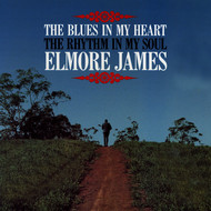 Elmore James - The Blues Is in My Heart, The Rhythm Is in My Soul