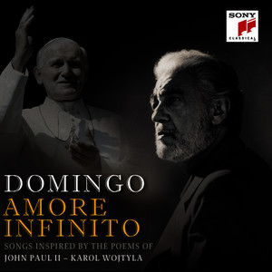 Albumcover Plácido Domingo - Amore Infinito - Songs Inspired by the Poems of John Paul II - Karol Wojtyla